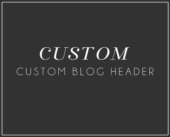 Custom Blog Header- Simple, Modern, and Made to order