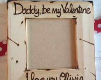 Picture frame Daddy, be my Valentine personalized with child's name Sweet Keepsake for Dad from son or daughter
