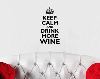 Keep Calm and Drink More Wine wall decal