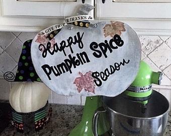 Wood pumpkin Happy Pumpkin Spice Season Door Hanger Original Design