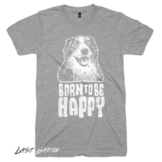 Born To Be Happy Dog Must Love Dogs Lover Rescue Save Adopt Gifts For Him Ideas Present Novelty Gift Mens Husband Boyfriend Brother Dad - L