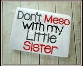 Don't Mess with My Sister Shirt - Sibling Shirt, Big Sister Shirt, Big Brother Shirt, Little Sister Shirt, Newborn shirt