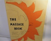 "Vintage ""The MASSAGE BOOK"" - George Downing / Anne Kent Rush - Instruction - How To - Manual / 1970's"