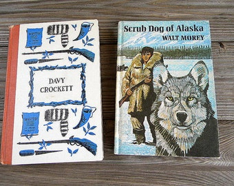 Adventure books for boys or girls Davy Crockett and Scrub dog of Alaska midcentury vintage