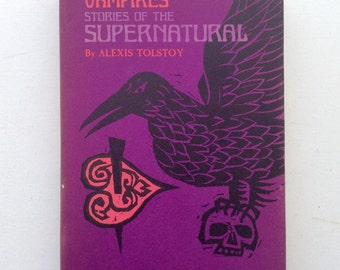 Vampires: Stories of the Supernatural. Four strange tales by Alexis Tolstoy. 1969 First Edition Signed by Translator.