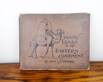 Antique 1899 Sunny Lands of the Eastern Continent by John L Stoddard, Victorian Home Hardback Coffee Table Decoration Travel Book Pictures
