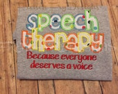 Speech Therapy Appliqued T-Shirt Customized Everyone Deserves a Voice