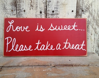 Red and White Love Is Sweet Please Take A Treat Sign, Wooden Reception Signs, Candy Buffet or Favor Sign