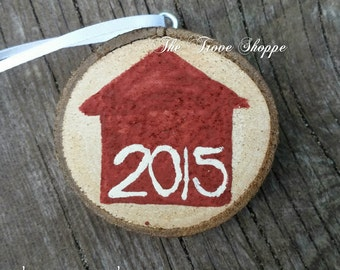 New Home 2015 Ornament - Hand Painted Wood Slice Holiday Ornament - Christmas Gift