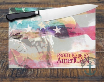 Glass Cutting Board - Proud to be an American | USA Flag Patriotic Decor | Small or Large Kitchen Art for Your Countertop
