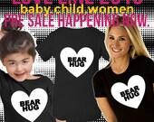 Bear Hug Valentine's Baby Onesie, Child T-Shirt, Women's T-Shirt PRE-SALE. Free shipping special!