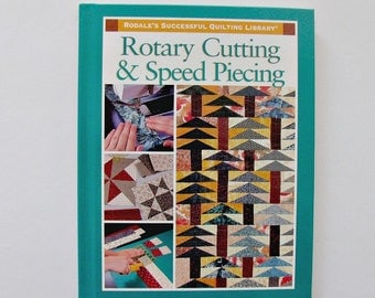 Rotary Cutting and Seed Piecing by Rodale Quilting Library