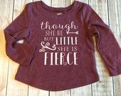 Though She Be But Little She is Fierce Girls Maroon Tee