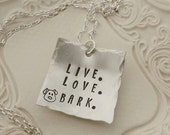 Live Love Bark Hand Stamped Necklace - Hand Stamped Jewelry - Dog Lover Jewelry - Rescue Jewelry - Rescue Necklace - Pet Love - Sterling