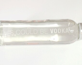 Glass water bottle, this could be vodka