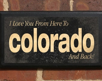 Colorado CO I Love You From Here And Back Wall Art Sign Plaque Gift Present Home Decor Custom Personalized Color Vintage Style Classic