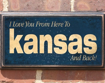 Kansas KS I Love You From Here To Kansas And Back Wall Art Sign Plaque Gift Present Personalized Color Custom Wichita Topeka Antiqued