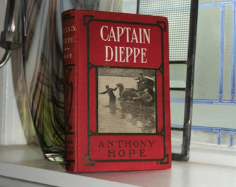 Antique 1902 Book Captain Dieppe by Anthony Hope