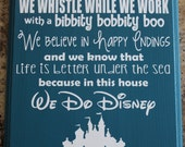 In this House WE DO DISNEY, hand-painted sign,  Disney sign, We Do Disney sign