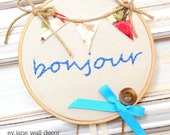 Bonjour Embroidery Hoop Art / 5.2'' 13cm / Blue Pink Banner / Needlecraft / Wall Hanging / Home Decor