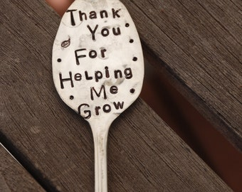 THANK YOU for Helping Me GROW hand stamped vintage Spoon Garden Marker stake