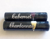 New CHARDONNAY And CABERNET WINE Chap Sticks-Your choice of Scents-Stocking Stuffer-Bachelor/Bachelorette/Wedding favor