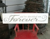 FOREVER -- We've Decided on Forever -- Hand Painted Wall Art -- Valentine's Day -- Love -- Anniversary -- Wedding Decor