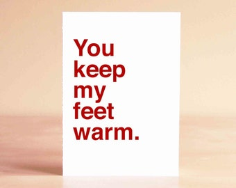 Funny Valentine Card - Anniversary Card - Funny Card - You keep my feet warm.