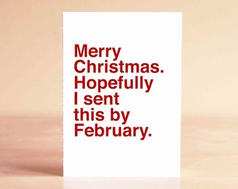 Funny Christmas Card - Funny Holiday Card - Best Friend Christmas Card - Merry Christmas. Hopefully I sent this by February.