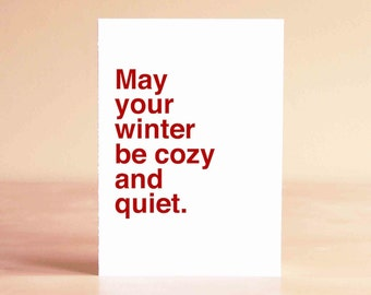 Christmas Card - Holiday Card - Winter Card - Sweet Holiday Card - May your winter be cozy and quiet.