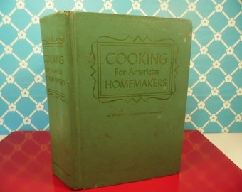 Cooking For American Homemakers - Ruth Berolzheimer - Culinary Arts Institute Encyclopedic