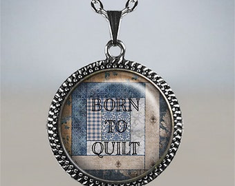 Born to Quilt necklace, quilting pendant, quilter's gift, quilt lover gift, quilt jewelry quilting charm quilting necklace quilter's jewelry