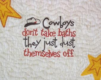 Cowboy Quilt-Western Fabrics-Cowboys Don't Take Baths-New-OOAK-Great Decorator Colors-Fun for the Cowboy-Western Decor