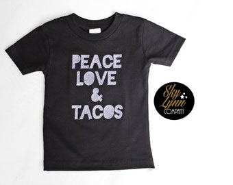 Peace Love and Tacos Black White Embroidered Shirt or Bodysuit Toddler & Baby Sizes