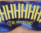 Embroidered Eye Mask for Sleeping, Cute Eye Mask for Kids and Adults, Sleep Blindfold, Slumber Mask, Eye Shade,Shhh Design, Handmade