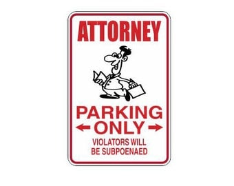 Attorney Novelty Parking Sign- (Lawyer Parking, Law, Novelty Sign, Parking Sign, Man Cave, Man Cave Sign, Man Cave Gift)