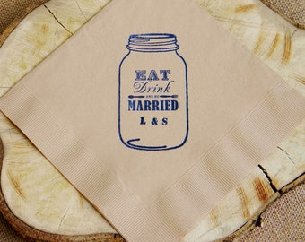 Eat Drink and Be Married Personalized Mason Jar Light Burlap Kraft Paper Wedding Dinner Napkins in Navy ink- set of 50