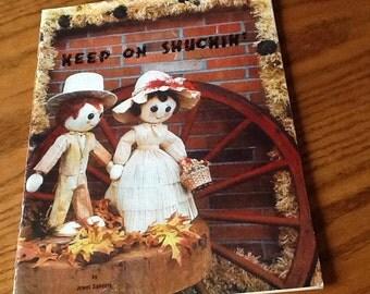 KEEP ON SHUCKIN'  - The Corn Crib Pattern Book