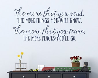 More You Know Quote Wall Decal- Dr Seuss Wall Art, Inspirational Wall Quote, Reading Quote, Book Lover Quote, Dr Seuss Decal