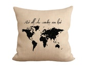 Not All Who Wander Are Lost Pillow, Tolkien Pillow,  Burlap Pillow, Toss Pillow, Throw Pillow