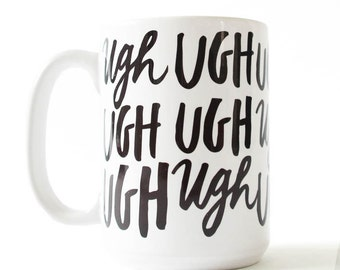 UGH 15oz ceramic mug