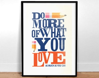Do More of What You Love - Poster - Quote - Print - Typography