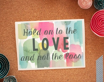 Hold Onto The Love Not The Loss - Mother's Day - Miscarriage, Stillbirth, Baby Loss - Sympathy Mother's Day