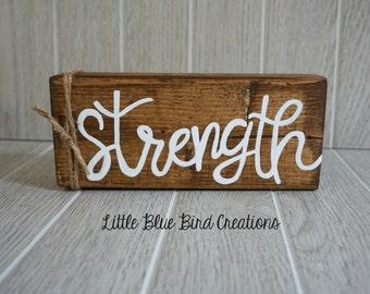 Strength wood block - wood block sayings - hand painted wood sign - wood home decor