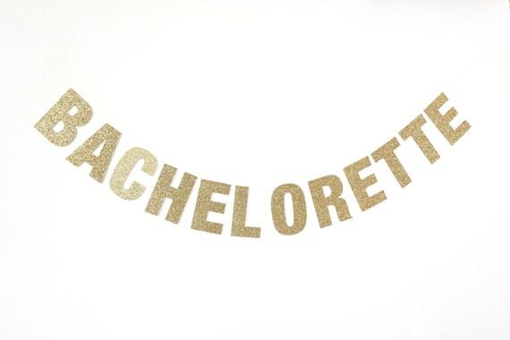 BACHELORETTE Glitter Banner - Gold Glitter Letters. Bachelorette Party Decor. Bridal Shower. Engagement Party. Custom Banner.