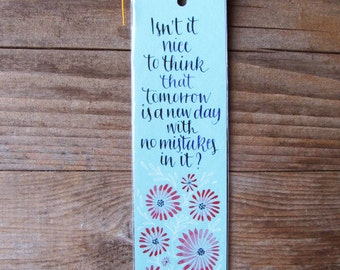 """Anne of green gables light blue bookmark with quote in handwritten calligraphy. """"Isn't it nice to think..."""" (MADE TO ORDER)"""