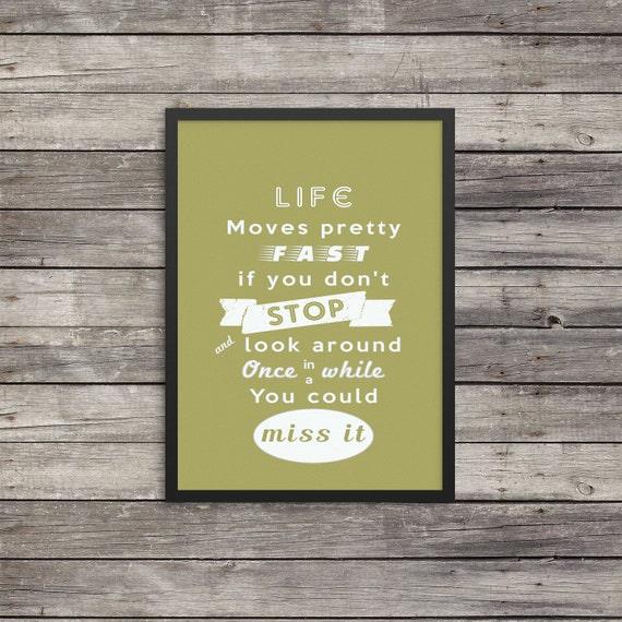 Life Moves Pretty Fast: Life Moves Pretty Fast Print Minimalist Poster Typography