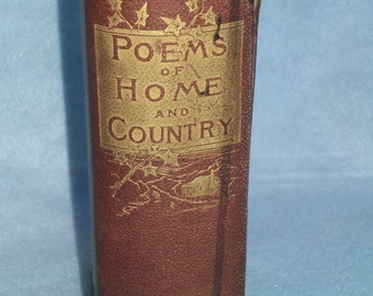 Antique  Book Of Poems ,  Home and Country, James A Martling,Boston Mass Book, 1886