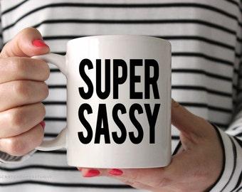 Super Sassy White Coffee Mug, Coffee Mug, Fun Coffee Mug, Coffee Cup, Coffee Mug Gift, Sassy Gift