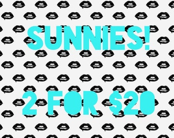 SUNNIES 2 for 20!